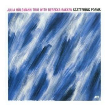 Julia Hülsmann Trio with Rebekka Bakken - Scattering Poems (2003)