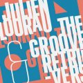 Julien Lourau & The Groove Retrievers - Julien Lourau & The Groove Retrievers (2017)