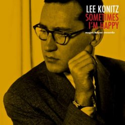 Lee Konitz - Sometimes I'm Happy (2018)