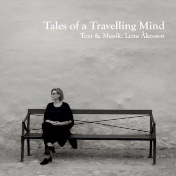 Lena Akesson - Tales Of A Travelling Mind (2017)