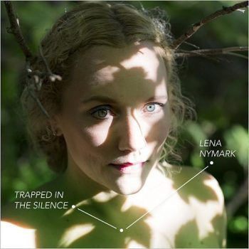 Lena Nymark - Trapped In The Silence (2017)