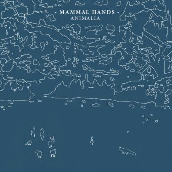 Mammal Hands - Animalia (2014)