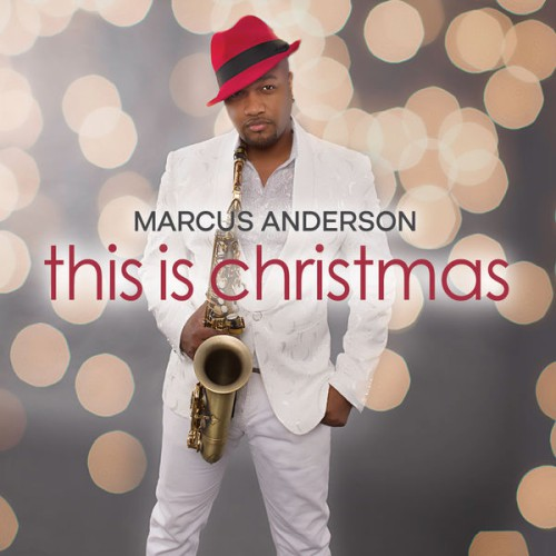 Marcus Anderson - This Is Christmas (2017)