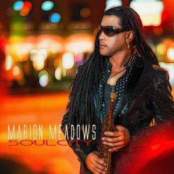 Marion Meadows - Soul City (2018)