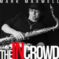 Mark Maxwell - The In Crowd (2017)
