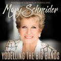 Mary Schneider - Yodelling The Big Bands (2017)