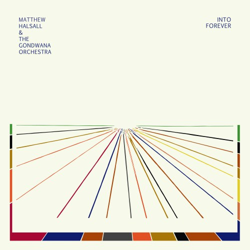 Matthew Halsall & The Gondwana Orchestra - Into Forever (2015)