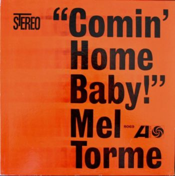 Mel Torme & Shorty Rogers - Comin' Home Baby! (1962)