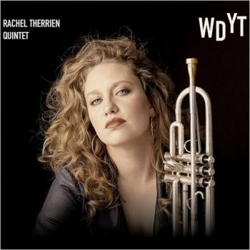 Rachel Therrien Quintet - Why Don't You Try (2017)