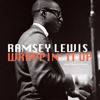 Ramsey Lewis - Wrappin' It Up (2015)