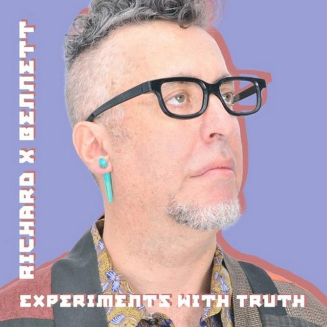 Richard X Bennett - Experiments With Truth (2017)