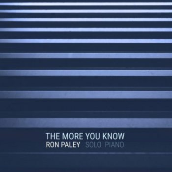 Ron Paley - The More You Know (2018)