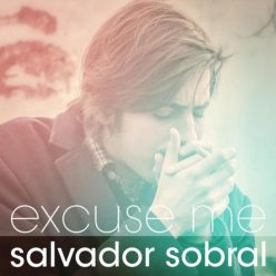 Salvador Sobral - Excuse Me (2016)