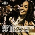 Sara Lugo and Jazzrausch Bigband - Swing Ting (2017)