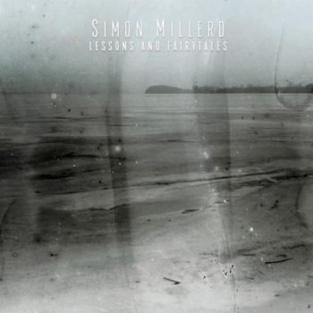 Simon Millerd - Lessons And Fairytales (2017)