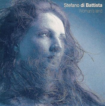 Stefano Di Battista - Woman's Land (2011)