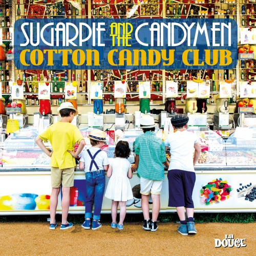 Sugarpie And The Candymen - Cotton Candy Club (2017)