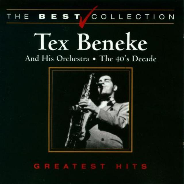 Tex Beneke And His Orchestra - Greatest Hits: The 40's Decade (2001)