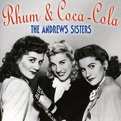 The Andrews Sisters - Rhum And Coca-Cola (1996)