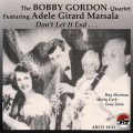 The Bobby Gordon Quartet - Don't Let It End (1992)