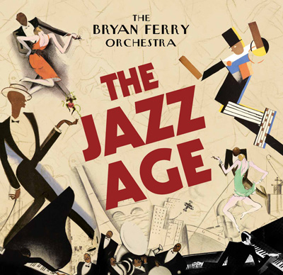 The Bryan Ferry Orchestra - The Jazz Age (2012)