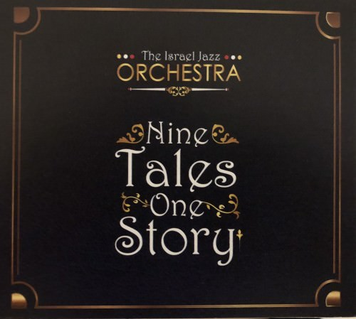 The Israel Jazz Orchestra - Nine Tales One Story (2017)