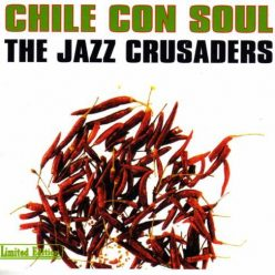 The Jazz Crusaders - Chile Con Soul (1965)