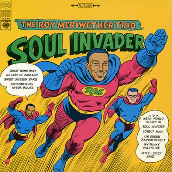 The Roy Meriwether Trio - Soul Invader (1968)