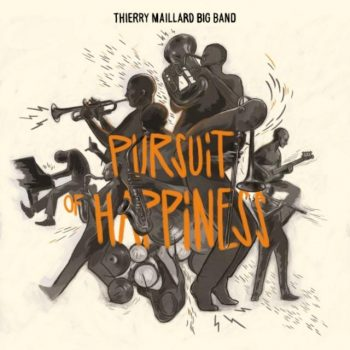 Thierry Maillard Big Band - Pursuit of Happiness (2018)