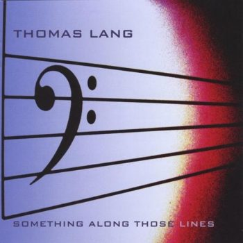 Thomas Lang - Something Along Those Lines (2007)