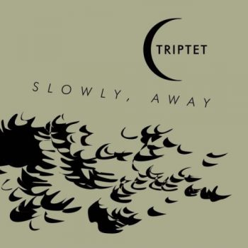 Triptet - Slowly Away (2018)