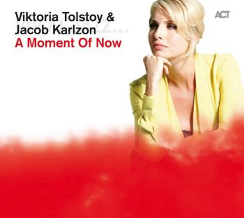 Viktoria Tolstoy & Jacob Karlzon - A Moment Of Now (2013)