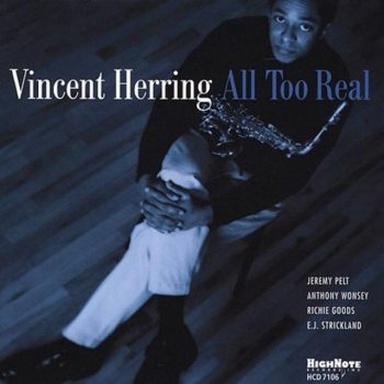 Vincent Herring - All Too Real (2002)