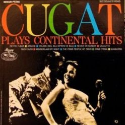 Xavier Cugat - Plays Continental Hits (1961)