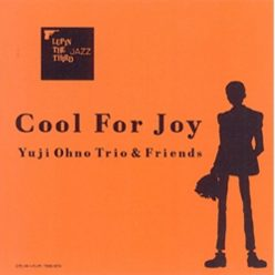 Yuji Ohno Trio - Cool For Joy (2005)
