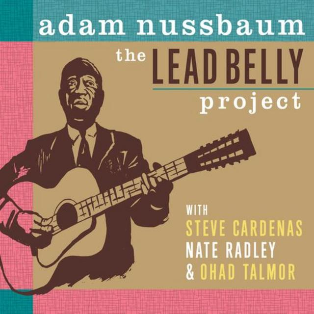 Adam Nussbaum - The Lead Belly Project (2018)