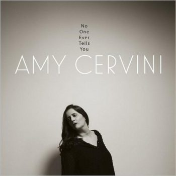 Amy Cervini - No One Ever Tells You (2018)