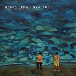 Babak Nemati Quartet - Safar - Die Reise - The Journey (2018)