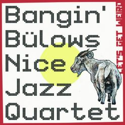 Bangin' Bülows Nice Jazz Quartet - Let's Get Weird (2018)