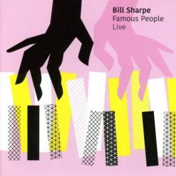 Bill Sharpe - Famous People Live (2018)