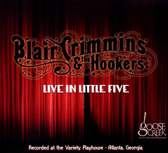 Blair Crimmins & the Hookers - Live In Little Five (2013)