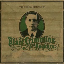 Blair Crimmins & the Hookers - The Musical Stylings Of (2010)