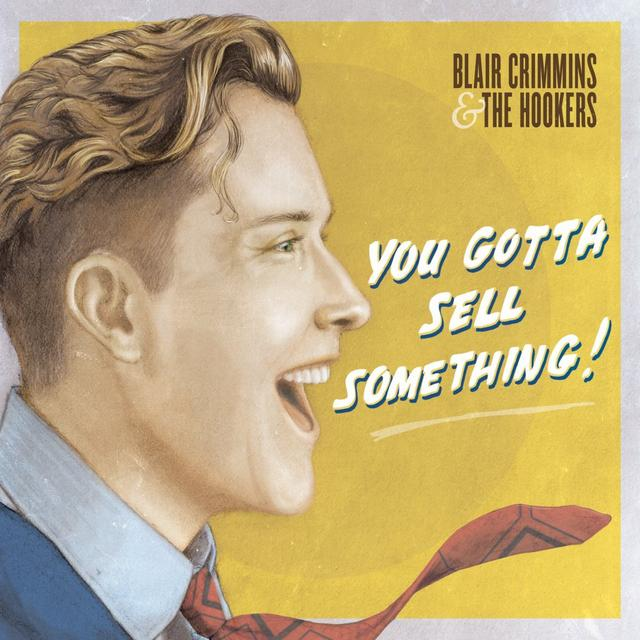Blair Crimmins & the Hookers - You Gotta Sell Something (2017)