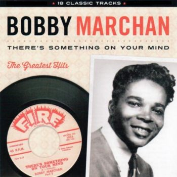 Bobby Marchan - There's Something On Your Mind: The Greatest Hits (1960/2018)