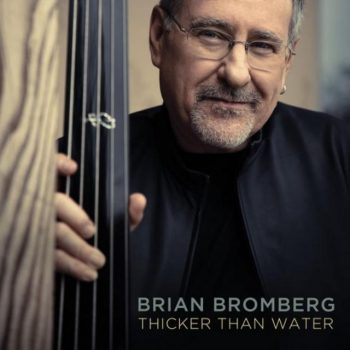 Brian Bromberg - Thicker Than Water (2018)