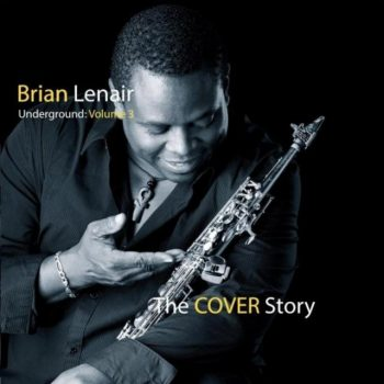 Brian Lenair - Underground, Vol. 3: The Cover Story (2018)