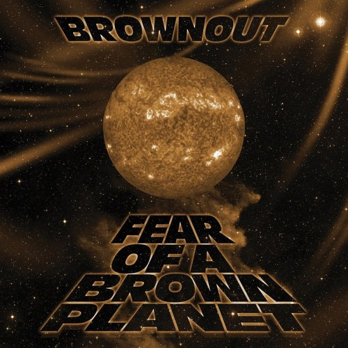 Brownout - Fear Of A Brown Planet (2018)