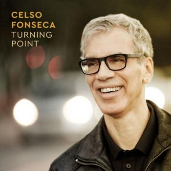 Celso Fonseca - Turning Point (2018)