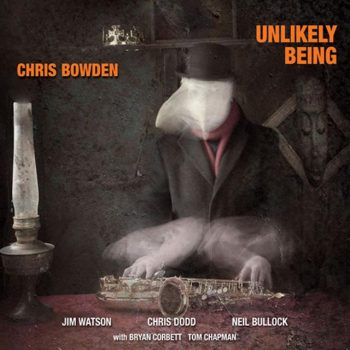 Chris Bowden - Unlikely Being (2018)