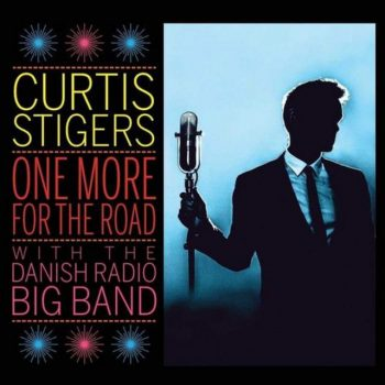 Curtis Stigers & The Danish Radio Big Band - One More for the Road (2017)